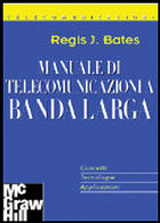 Manuale di telecomunicazioni a banda larga