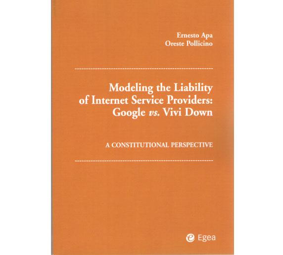 Modeling the liability of internet service providers: Google vs- Vivi Down