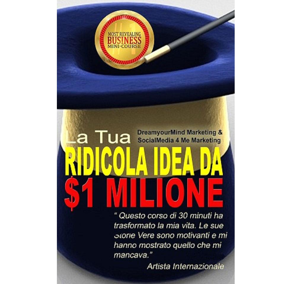 La tua ridicola idea da 1 milione di dollari