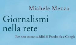 Giornalismi nella rete, Michele Mezza