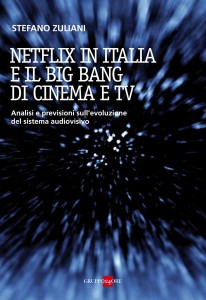 Netflix in Italia e il big bang di cinema e tv