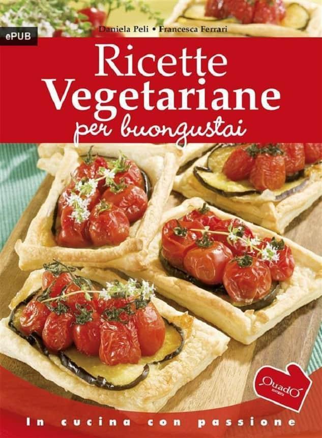 Ricette vegetariane per buongustai