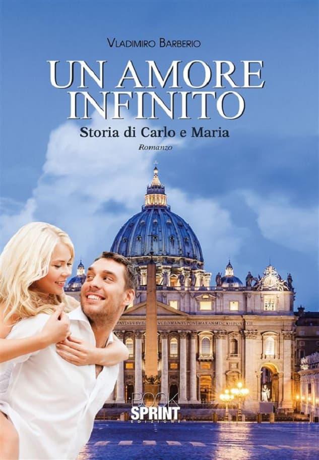 Un amore infinito - Storia di Carlo e Maria