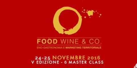 Enogastronomia e marketing territoriale, il 24 e 25 novembre arriva a Roma 'Food Wine & Co'