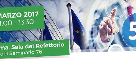 Quale 5G? Il Rapporto del Parlamento Europeo e una roadmap nazionale. Roma, 9 marzo 2017