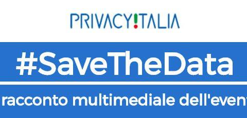 #SaveTheData: Soro, Tronca, Cannarsa, Covassi, Limone, Barbieri, Casciello, Barberio e altri nel racconto multimediale dell'evento