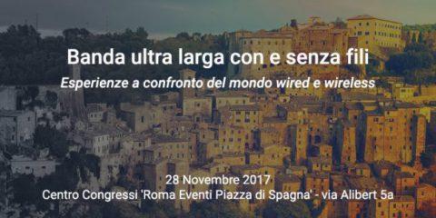 'Banda ultra larga con e senza fili', l'evento a Roma il 28 novembre