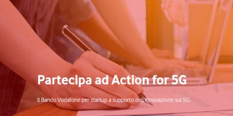 'Action for 5G', Vodafone Italia lancia bando da 10 milioni per le startup