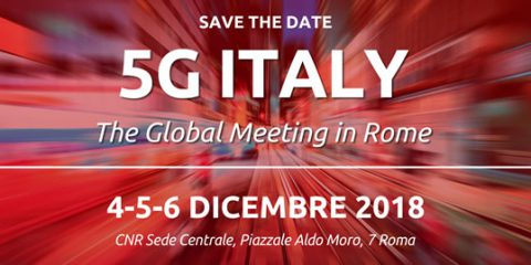 Save the Date: 5G Italy – The Global Meeting in Rome, 4-5-6 Dicembre 2018