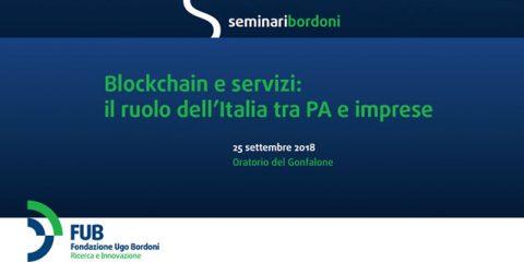 """Ecco l'Agenda del Seminario FUB """"Blockchain e servizi: quale ruolo in Italia per le PA e le imprese?"""". Roma, 25 settembre 2018"""