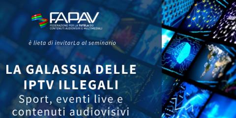 IPTV illegali e pirateria audiovisiva, evento FAPAV il 29 novembre a Roma