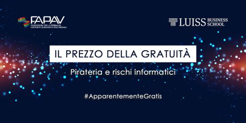 Pirateria audiovisiva e malware: serie tv veicolo d'infezione. Domani evento FAPAV/LUISS Business School a Roma