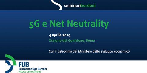 #SeminariBordoni: 5G e Net Neutrality. 4 aprile 2019 | Oratorio del Gonfalone, Roma