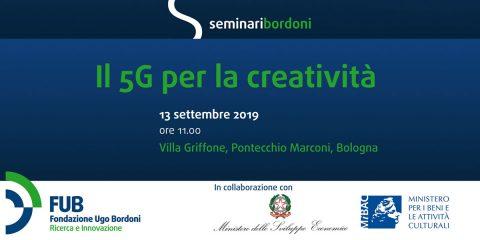 """Seminari Bordoni: """"Il 5G per la creatività"""". Bologna, 13 settembre 2019"""