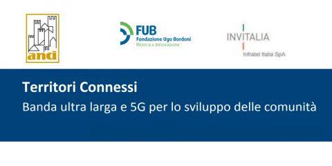 """""""Territori connessi. Banda ultra larga e 5G per lo sviluppo delle comunità"""", domani evento FUB e ANCI ad Arezzo"""