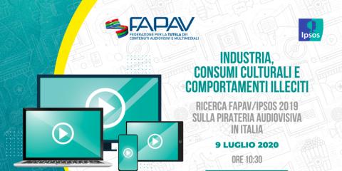 Webinar 'Nuova Ricerca FAPAV/Ipsos sulla pirateriaaudiovisiva in Italia'. 9 luglio ore 10:30