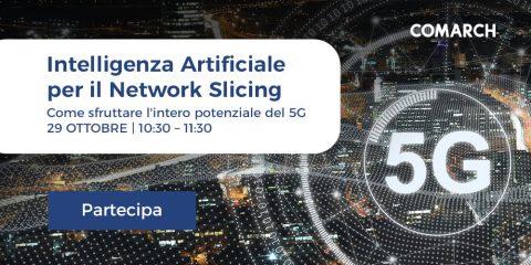 Webinar 'Intelligenza Artificiale per il Network Slicing'. 29 ottobre 2020 ore 10:30