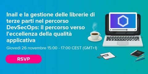 Partecipa all'evento digitale 'Inail e la gestione delle librerie Open Source nel percorso DevSecOps'