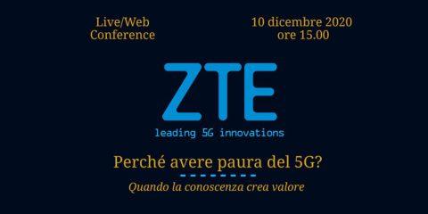 ZTE 'Perché avere paura del 5G? Quando la conoscenza crea valore'. Live conference del 10 dicembre