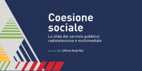 Democrazia Futura. Coesione sociale. La sfida del servizio pubblico radiotelevisivo e multimediale