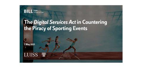 """7 maggio webinar Luiss School of Law -Fapav su """"Il Digital Services Act per contrastare la pirateria sugli eventi sportivi"""""""