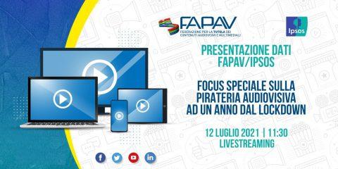 FAPAV e Ipsos presentano focus speciale sulla pirateria audiovisiva ad un anno dal lockdown, evento online il 12 luglio