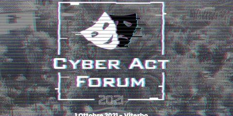 Cyber Act Forum il primo ottobre a Viterbo. Prenota il biglietto per ascoltare in presenza gli speaker