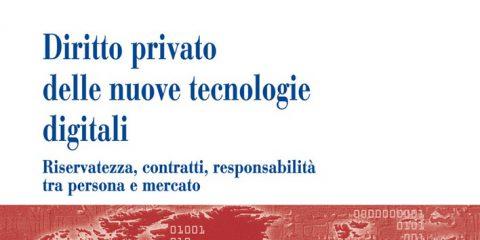 Diritto&Digitale. Nuovo libro di Emilio Tosi su riservatezza, contratti, responsabilità tra persona e mercato